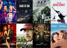 Feud, The Americans, Hand of God, American Crime, Hap and Leonard, Iron Fist, Into the Badlands et Grance and Frankie