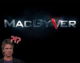 Mac Gyver: la BA du remake donne des frissons