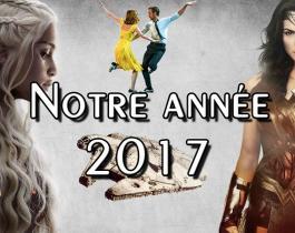 Les dix moments marquants de l'année Ciné Séries 2017